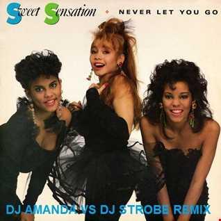SWEET SENSATION   NEVER LET YOU GO 2020 (DJ AMANDA VS DJ STROBE REMIX)