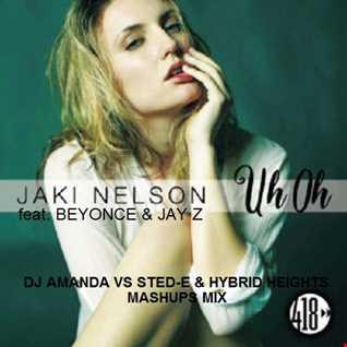 JACKI NELSON feat. BEYONCE & JAY Z   UH OH [DJ AMANDA VS STED E & HYBRID HEIGHTS MASHUPS MIX]