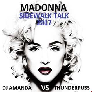 MADONNA   SIDEWALK TALK 2017 [DJ AMANDA VS THUNDERPUSS]