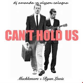 MACKLEMORE & RYAN LEWIS   CAN'T HOLD US 2016 [DJ AMANDA VS ALYSON CALAGNA]
