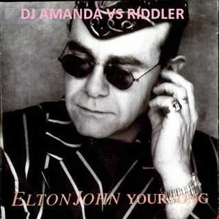 ELTON JOHN   YOUR SONG 2017 [DJ AMANDA VS RIDDLER]