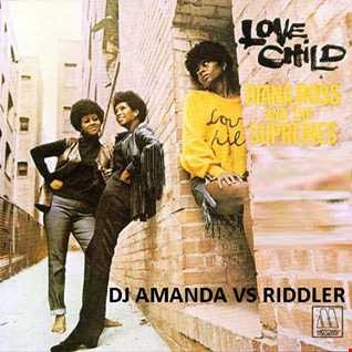 DIANA ROSS & THE SUPREMES   LOVE CHILD 2016 [DJ AMANDA VS RIDDLER]