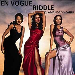EN VOGUE   RIDDLE [DJ AMANDA VS CAHILL]