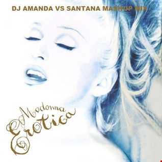 MADONNA   EROTICA PT. 2 [DJ AMANDA VS SANTANA MASHUP MIX]