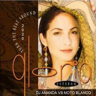 GLORIA ESTEFAN   TURN THE BEAT AROUND 2020 (DJ AMANDA VS MOTO BLANCO