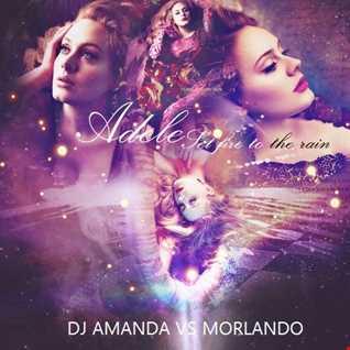 ADELE   SET FIRE TO THE RAIN 2016 [DJ AMANDA VS MORLANDO]