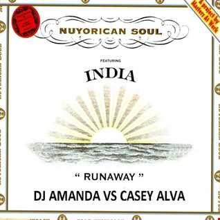 NUYORICAN SOUL feat. INDIA   RUNAWAY 2017 [DJ AMANDA VS CASEY ALVA]