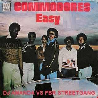 COMMODORES   EASY [DJ AMANDA VS PBR STREETGANG]