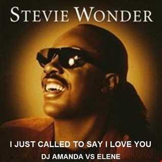 STEVIE WONDER   I JUST CALLED TO SAY I LOVE YOU [DJ AMANDA VS ELENE]