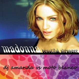 MADONNA   BEAUTIFUL STRANGER 2016 [DJ AMANDA VS MOTO BLANCO]