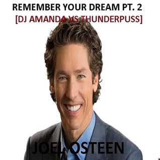 JOEL OSTEEN   REMEMBER YOUR DREAM PT. 2 [DJ AMANDA VS THUNDERPUSS]