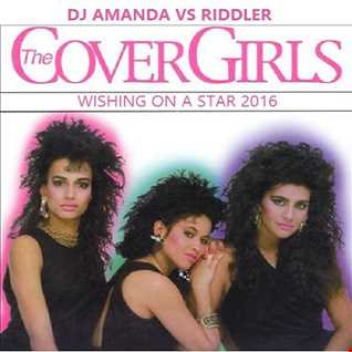 THE COVER GIRLS   WISHING ON A STAR 2016 [DJ AMANDA VS RIDDLER]