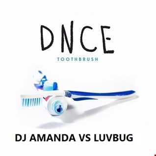 DNCE   TOOTHBRUSH [DJ AMANDA VS LUVBUG]