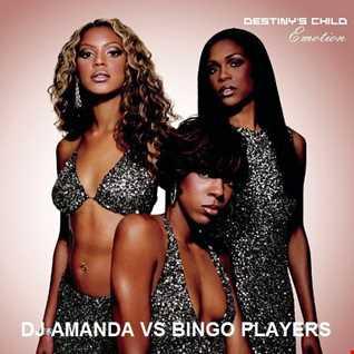 DESTINY'S CHILD   EMOTION [DJ AMANDA S BINGO PLAYERS]