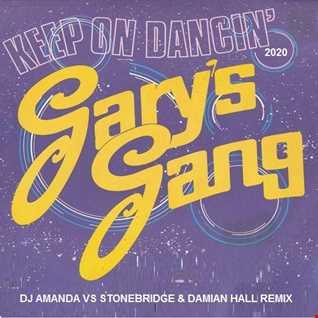 GARY'S GANG   KEEP ON DANCING 2020 (DJ AMANDA VS STONEBRIDGE & DAMIAN HALL REMIX)