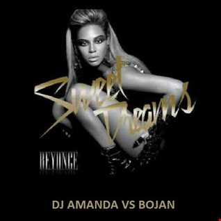 BEYONCE  SWEET DREAMS [DJ AMANDA VS BOJAN]