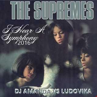 THE SUPREMES   I HEAR A SYMPHONY 2016 [DJ AMANDA VS LUDOVIKA]