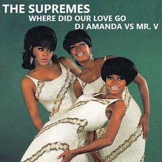 THE SUPREMES   WHERE DID OUR LOVE GO 2016 [DJ AMANDA VS MR. V]