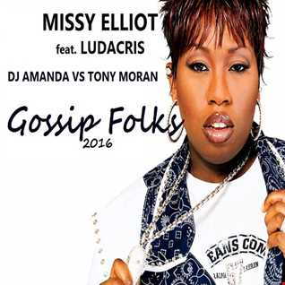 MISSY ELLIOT feat. LUDACRIS   GOSSIP FOLKS 2016 [DJ AMANDA VS TONY MORAN]