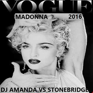 MADONNA   VOGUE 2016 [DJ AMANDA VS STONEBRIDGE]