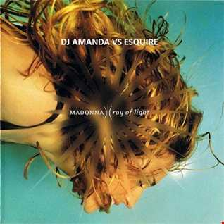 MADONNA   RAY OF LIGHT [DJ AMANDA VS ESQUIRE]