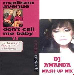 MADISON AVENUE VS TAMPERER   DON'T CALL ME BABY (DJ AMANDA MASH UPS MIX)