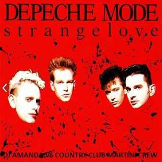 DEPECHE MODE   STRANGELOVE [DJ AMANDA VS COUNTRY CLUB MARTINI CREW]