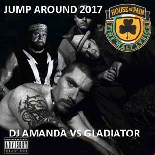 HOUSE OF PAIN   JUMP AROUND 2017 [DJ AMANDA VS GLADIATOR]