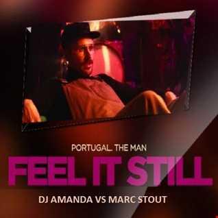 PORTUGAL. THE MAN   FEEL IT STILL [DJ AMANDA VS MARC STOUT]