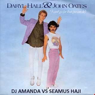 HALL AND OATES   I CAN'T GO FOR THAT 2017 [DJ AMANDA VS SEAMUS HAJI]