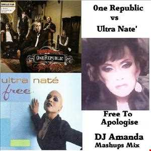 ONE REPUBLIC VS ULTRA NATE   FREE TO APOLOGISE (DJ AMANDA MASHUPS MIX)