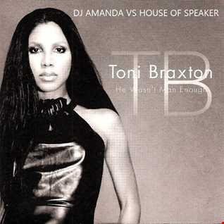 TONI BRAXTON   HE WASN'T MAN ENOUGH FOR ME 2016 [DJ AMANDA VS SPEAKER OF THE HOUSE]