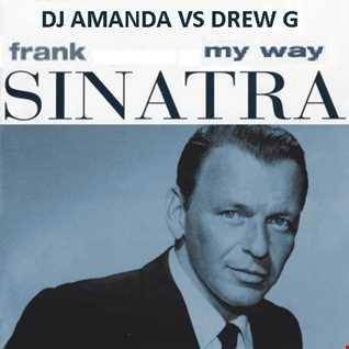 FRANK SINATRA MY WAY 2017 [DJ AMANDA VS DREW G]