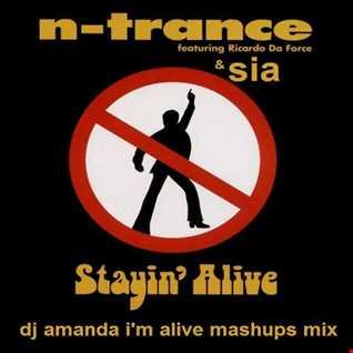 N TRANCE FEAT. RICARDO DA FORCE & SIA   STAYIN' ALIVE [ DJ AMANDA ALIVE MASHUPS MIX]