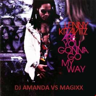 LENNY KRAVITZ   ARE YOU GONNA GO MY WAY 2017 [DJ AMANDA VS MAGIXX]