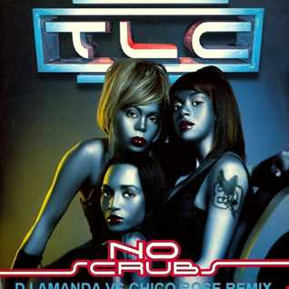 TLC   NO SCRUBS 2020 (DJ AMANDA VS CHICO ROSE REMIX)