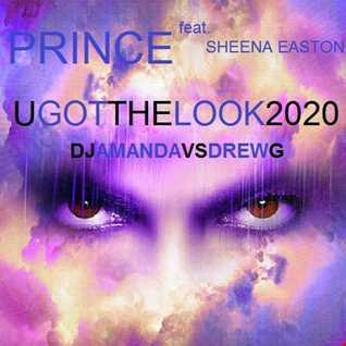 PRINCE feat. SHEENA EASTON   U GOT THE LOOK 2020 (DJ AMANDA VS DREW G)