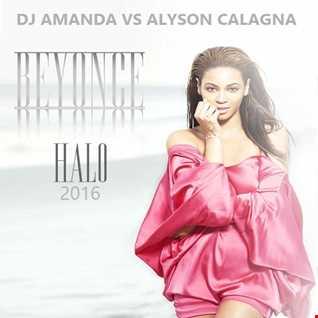 BEYONCE   HALO 2016 [DJ AMANDA VS ALYSON CALAGNA]