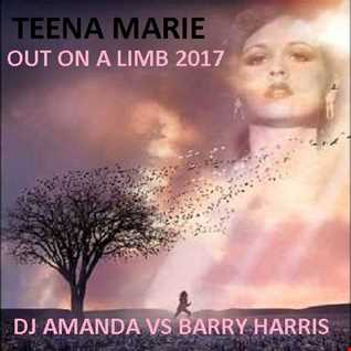 TEENA MARIE   OUT ON A LIMB 2017 [DJ AMANDA VS BARRY HARRIS]