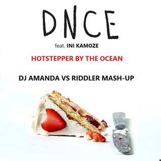 DNCE feat. INI KAMOZE   HOTSTEPPER BY THE OCEAN [DJ AMANDA VS RIDDLER MASHUP]