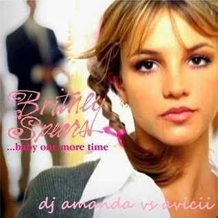 BRITNEY SPEARS   BABY ONE MORE TIME [DJ AMANDA VS AVICII]