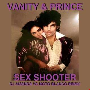 VANITY & PRINCE   SEX SHOOTER 2020 (DJ AMANDA VS MOTO BLANCO REMIX)