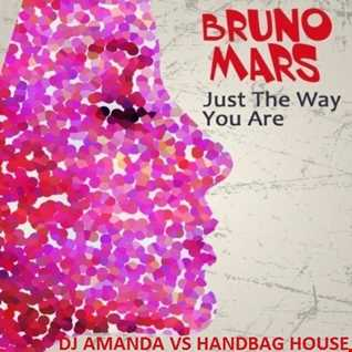 BRUNO MARS   JUST THE WAY YOU ARE [DJ AMANDA VS HANDBAG HOUSE]