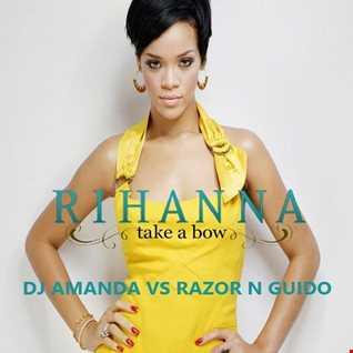 RIHANNA   TAKE A BOW 2016 [DJ AMANDA VS RAZOR N GUIDO]