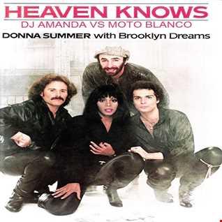DONNA SUMMER with BROOKLYN DREAMS   HEAVEN KNOWS 2020 (DJ AMANDA VS MOTO BLANCO)