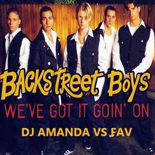 BACKSTREET BOYS   WE'VE GOT IT GOIN'  ON 2016 [DJ AMANDA VS FAV]