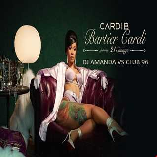 CARDI B   BARTIER CARDI feat. 21 SAVAGE (DJ AMANDA VS CLUB 96)
