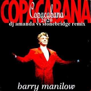 BARRY MANILOW   COPACABANA (AT THE COPA) 2020 (DJ AMANDA VS STONEBRIDGE REMIX)