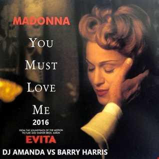 MADONNA   YOU MUST LOVE ME 2016 [DJ AMANDA VS CHRIS COX]