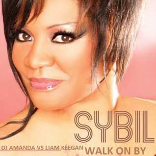 SYBIL   WALK ON BY [DJ AMANDA VS LIAM KEEGAN]